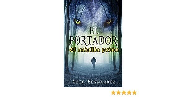 El Portador: El medallón perdido (Spanish Edition)