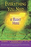 Everything You Need Is Right Here, Kimberly Schneider, 0615587399