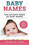 Baby Names: The Ultimate Book of Baby Names – Includes the Latest Trends, Meanings, Origins and Spiritual Significance