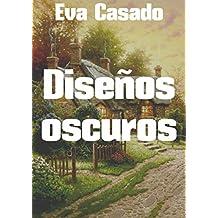 Diseños oscuros (Spanish Edition)