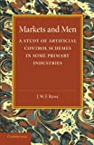 Markets and Men, J. W. F. Rowe, 1107675006