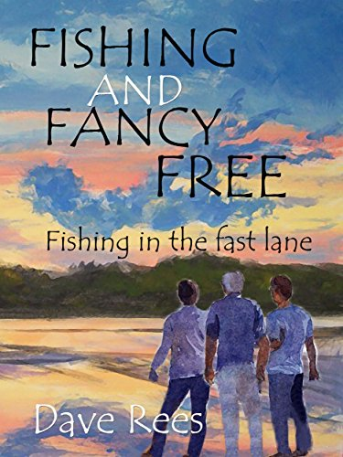 EBOOK FISHING AND FANCY FREE: Fishing in the fast lane DOC