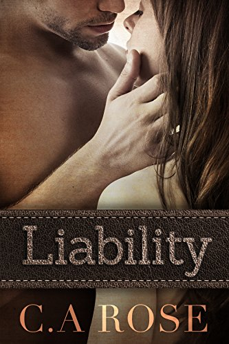 Liability by C.A. Rose/Aurora Rose Reynolds