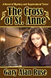 The Cross of St. Anne, Gary Alan Ruse, 1105015289