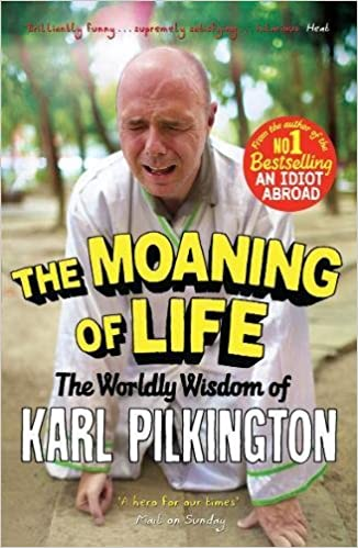 The moaning of life the worldly wisdom of karl pilkington karl the moaning of life the worldly wisdom of karl pilkington karl pilkington freddie claire 9781782111542 amazon books m4hsunfo