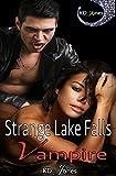 Strange Lake Falls Vampire (Strange Lake Falls Series Book 1)