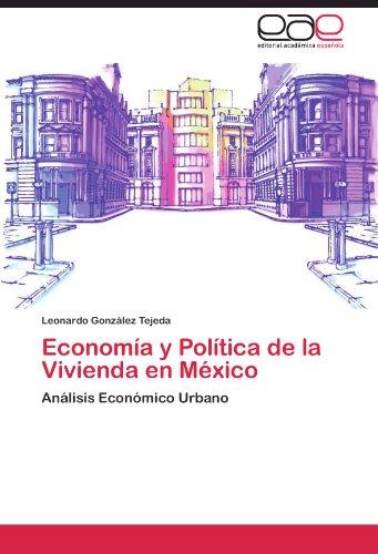 Economía y Política de la Vivienda en México