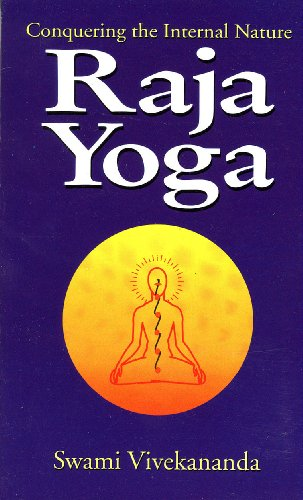 Raja Yoga or Conquering the Internal Nature (Best Thoughts Of Swami Vivekananda)