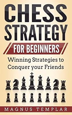 Chess Strategy: For Beginners