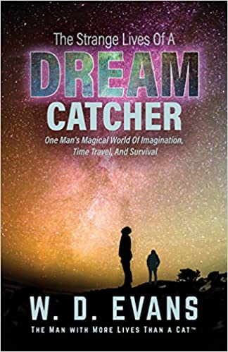The Strange Lives of a Dream Catcher: One Man's Magical World of Imagination, Time Travel, and Survival (Survival X Ten Chronicles)