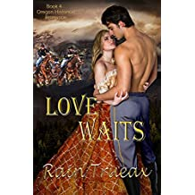 Love Waits: Book 4 Oregon Historical Romance