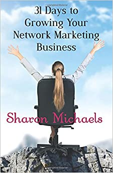 31 Days to Growing Your Network Marketing Business