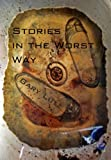 Stories in the Worst Way