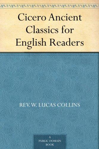 Cicero Ancient Classics for English Readers (English Edition)