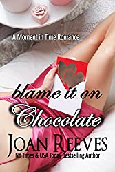 Blame It On Chocolate (A Moment in Time Romance Book 3)