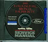 1995 FORD TRUCK & PICKUP FACTORY REPAIR SHOP & SERVICE MANUAL CD - INCLUDES Bronco, F-150, F-250, F350, F-Super Duty - COVERS Engine, Body, Chassis & Electrical. 95