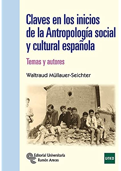 Claves en los inicios de la Antropología Social y Cultural Española. Temas y Autores Manuales: Amazon.es: Müllauer Seichter, Waltraud: Libros