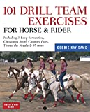 101 Drill Team Exercises for Horse and Rider, Debbie Kay Sams, 1603421432