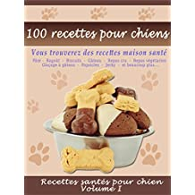 100 recettes pour chiens (French Edition)