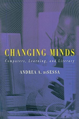 Changing Minds: Computers, Learning, and Literacy by Andrea diSessa (2001-10-01)