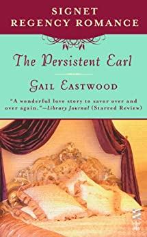 The Persistent Earl: Signet Regency Romance (InterMix) by [Eastwood, Gail]