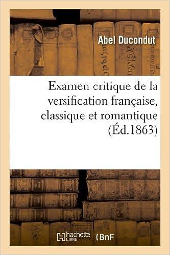 Livre gratuits en ligne Examen critique de la versification française, classique et romantique pdf epub