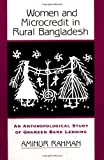 Women and Microcredit in Rural Bangladesh, Aminur Rahman, 0813339308