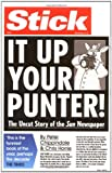 Stick It Up Your Punter!: The Uncut Story Of The Sun Newspaper
