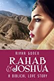 Rahab and Joshua: A Biblical Love Story (Historical Romance)