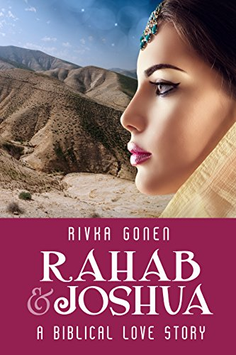 Rahab And Joshua: A Biblical Love Story by Rivka Gonen ebook deal