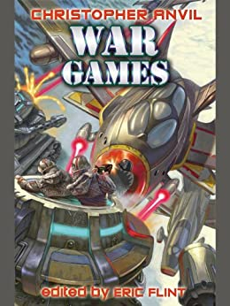 War Games (Complete Christopher Anvil Book 6) by [Anvil, Christopher]