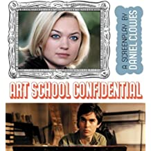 Art School Confidential: A Screenplay by Daniel Clowes (2006-04-01)