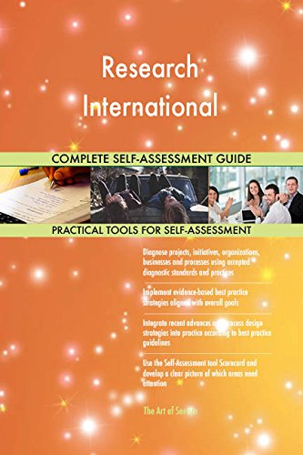 Research International All-Inclusive Self-Assessment - More than 690 Success Criteria, Instant Visual Insights, Comprehensive Spreadsheet Dashboard, Auto-Prioritized for Quick Results
