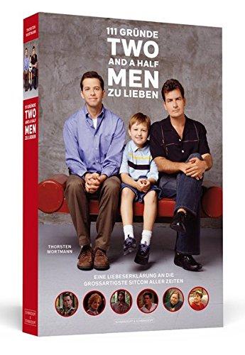 111 Gründe, 'Two And A Half Men' zu lieben: Eine Liebeserklärung an die wohl großartigste Sitcom aller Zeiten