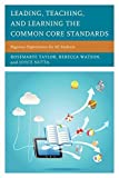 img - for Leading, Teaching, and Learning the Common Core Standards: Rigorous Expectations for All Students by Taylor, Rosemarye, Watson, Rebecca, Nutta, Joyce (July 10, 2014) Paperback book / textbook / text book