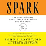 Spark: The Revolutionary New Science of Exercise and the Brain | John J. Ratey