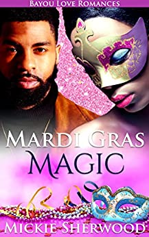 Mardi Gras Magic: Bayou Love Romances by [Sherwood, Mickie]