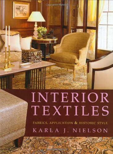 Interior Textiles: Fabrics, Application, and Historic Style by Wiley