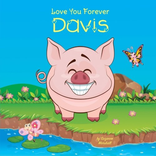 Download Love You Forever, Davis: Personalized Book: Love You Forever (I Love You Forever, Personalized Books, Personalized Gifts, Gifts for Kids) pdf