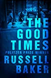 Front cover for the book The Good Times by Russell Baker