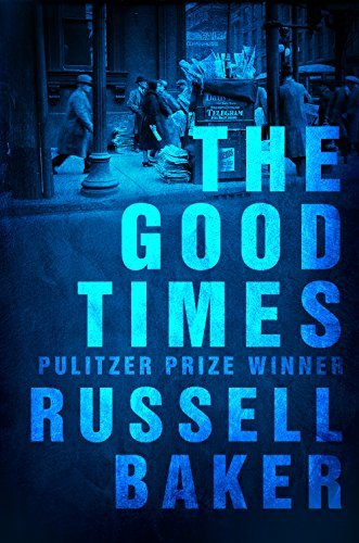 The Good Times by Russell Baker