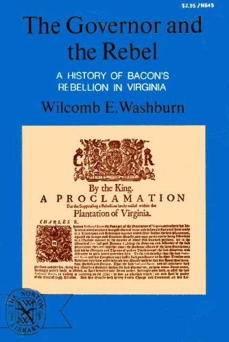 the review of the governor and the rebel by wilcomb e washburn The governor and the rebel a history of bacon's rebellion in virginia 52 copies, 1 review handbook of north american indians, volume 4: history of indian-white 35 copies the indian and the white man 32 copies.