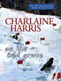 An Ice Cold Grave, Charlaine Harris, 1597226211