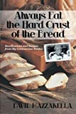 Always Eat the Hard Crust of the Bread, David Mazzarella, 147591394X