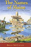 The Names of Maine, Brian McCauley, 1933212837