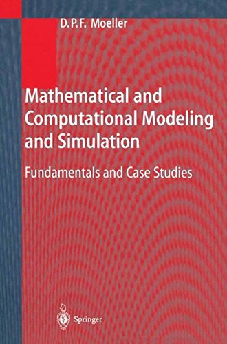 Read Online Mathematical and Computational Modeling and Simulation: Fundamentals and Case Studies PDF