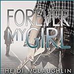 Forever My Girl: The Beaumont Series, Volume 1 | Heidi McLaughlin