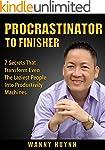 Procrastinator To Finisher: 7 Secrets...
