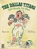 The Dallas Titans Get Ready for Bed, Karla Kuskin, 0060235632