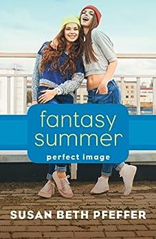 Fantasy Summer (Perfect Image Book 1) by [Pfeffer, Susan Beth]